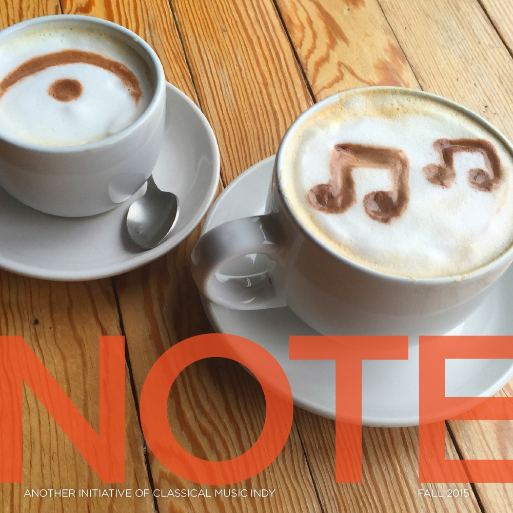 Magazine design showing Fall 2015 cover of Classical Music Indy publication NOTE, featuring lattes in ceramic mugs with music notes drawn in the foam