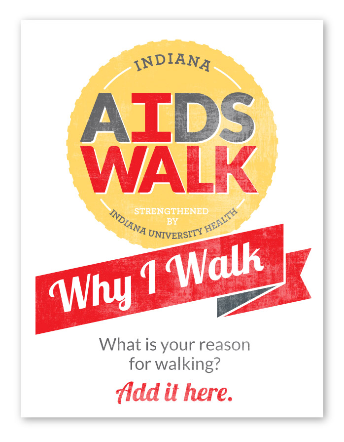 Indiana AIDS Walk Event Materials Design, Why I Walk Sign
